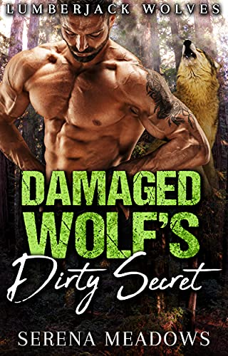 Book Cover of Damaged Wolf's Dirty Secret: (Lumberjack Wolves)