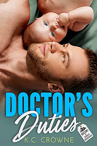 Book Cover of Doctor's Duties: A Secret Baby Romance (Doctors of Denver Book 7)