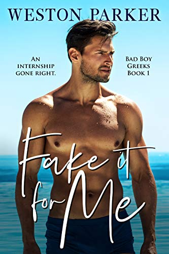 Book Cover of Fake It For Me (Bad Boy Greeks Book 1)