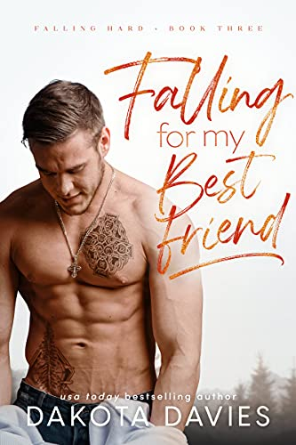 Book Cover of Falling for My Best Friend (Falling Hard Book 3)