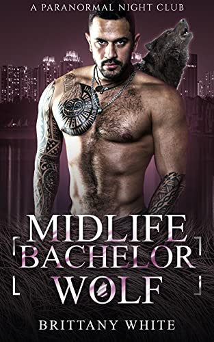 Book Cover of Midlife Bachelor Wolf (A Paranormal Night Club Book 7)