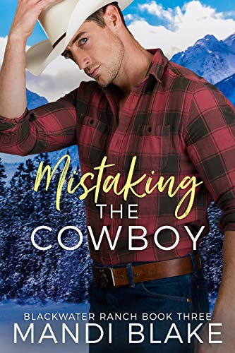 Book Cover of Mistaking the Cowboy: A Contemporary Christian Romance (Blackwater Ranch Book 3)