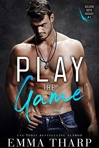 Book Cover of Play the Game: A New Adult Hockey Romance (Golden Boys Hockey Book 1)