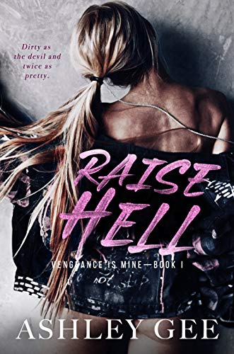 Book Cover of Raise Hell: An Enemies to Lovers College Bully Romance (Vengeance is Mine Book 1)