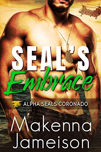 Book Cover of SEAL's Embrace (Alpha SEALs Coronado Book 2)