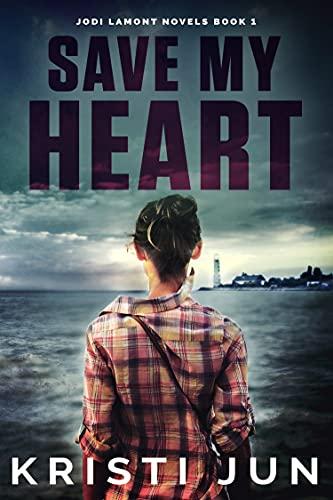 Book Cover of Save My Heart: Jodi Lamont Novels, Book 1