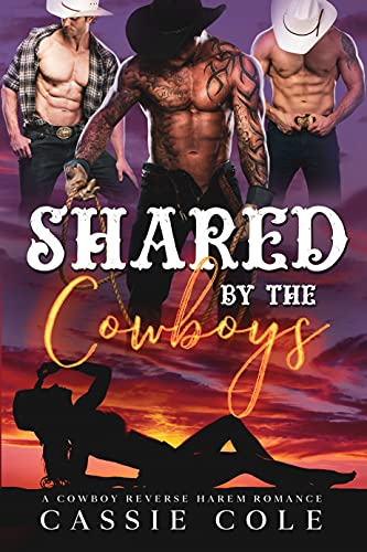 Book Cover of Shared by the Cowboys: A Standalone Reverse Harem Romance
