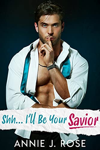 Book Cover of Shh... I'll Be Your Savior (Small Town Romances)