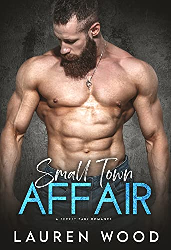 Book Cover of Small-Town Affair (A Secret Baby Romance)