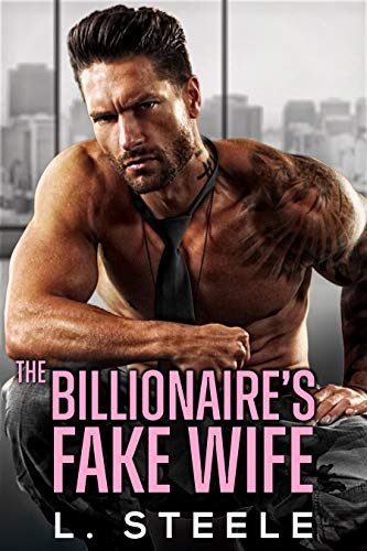 Book Cover of The Billionaire's Fake Wife: Enemies to Lovers Standalone Romance (Big Bad Billionaires Book 1)
