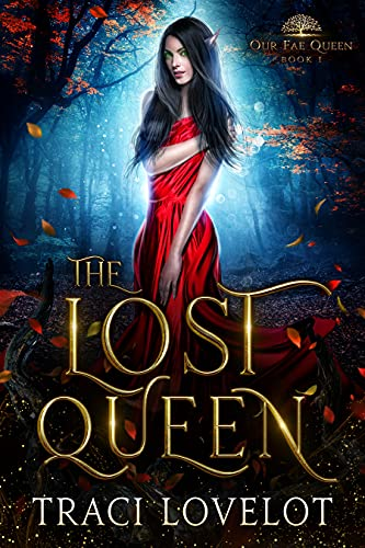 Book Cover of The Lost Queen: A Fantasy Romance (Our Fae Queen Book 1)
