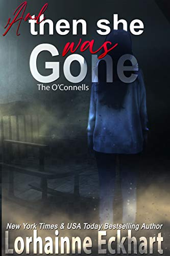 Book Cover of And Then She Was Gone (The O'Connells Book 12)