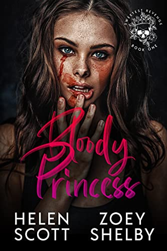 Book Cover of Bloody Princess: A Dark Enemies to Lovers College Romance (Sweetest Revenge Book 1)