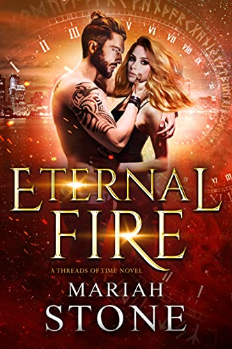 Book Cover of Eternal Fire: A contemporary urban fantasy enemy to lover billionaire time travel romance (Threads of Time Book 1)
