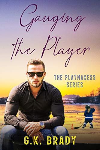Book Cover of Gauging the Player: A One-Night-Stand Sports Romance (The Playmakers Series Hockey Romances Book 3)