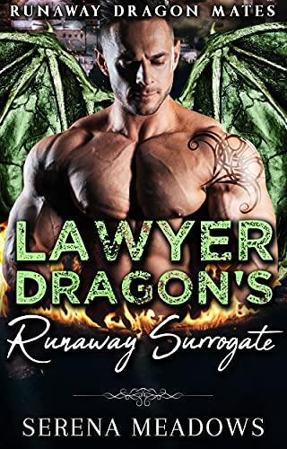 Book Cover of Lawyer Dragon's Runaway Surrogate: (Runaway Dragon Mates)