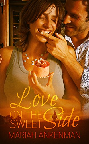 Book Cover of Love on the Sweet Side (The Peak Town, Colorado Series)