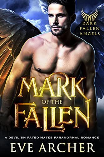 Book Cover of Mark of the Fallen: A Devilish Fated Mates Paranormal Romance (Dark Fallen Angels Book 1)