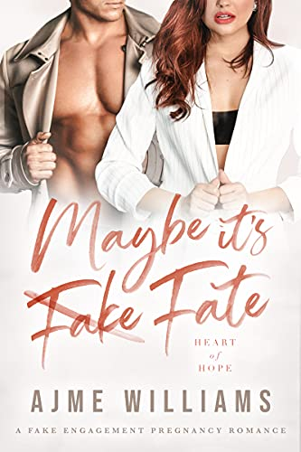 Book Cover of Maybe It's Fate: A Fake Engagement Pregnancy Romance