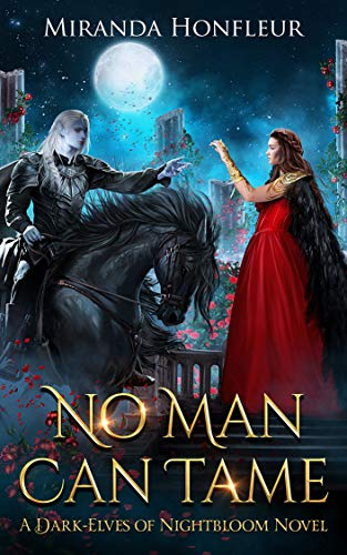 Book Cover of No Man Can Tame (Dark-Elves of Nightbloom Book 1)