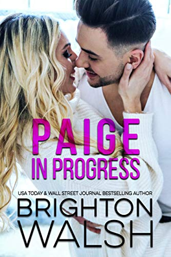 Book Cover of Paige in Progress: A Next Door Neighbor Romance (Reluctant Hearts)