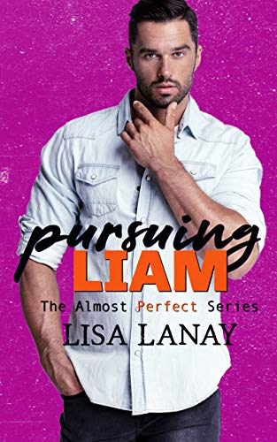 Book Cover of Pursuing Liam (Almost Perfect Series Book 4)