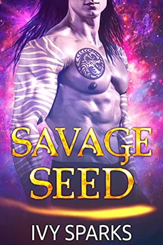 Book Cover of Savage Seed: A Sci-Fi Alien Romance (Warriors of the Oasis)