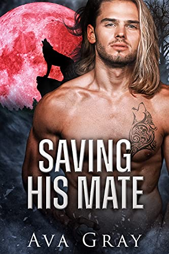 Book Cover of Saving His Mate (Everton Falls Mated Love Book 3)