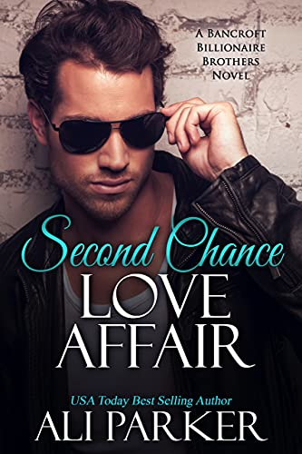 Book Cover of Second Chance Love Affair: A Bancroft Billionaire Brothers Novel