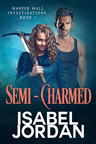 Book Cover of Semi-Charmed: (Snarky paranormal romance) (Harper Hall Investigations Book 1)