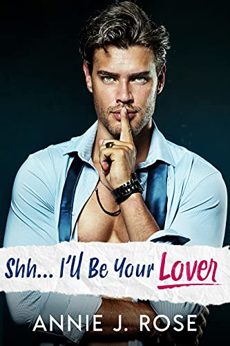 Book Cover of Shh... I'll Be Your Lover (Small Town Romances)