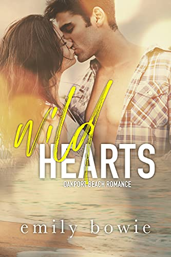 Book Cover of Wild Hearts: A New Adult Romance (Oakport Beach)