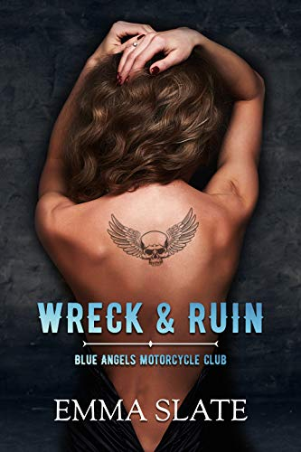 Book Cover of Wreck & Ruin (Blue Angels Motorcycle Club Book 1)