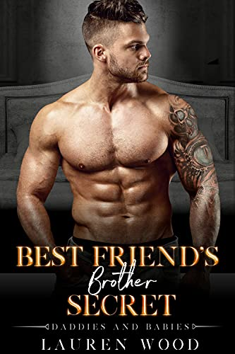 Book Cover of Best Friend's Brother Secret (Daddies and Babies Book 4)
