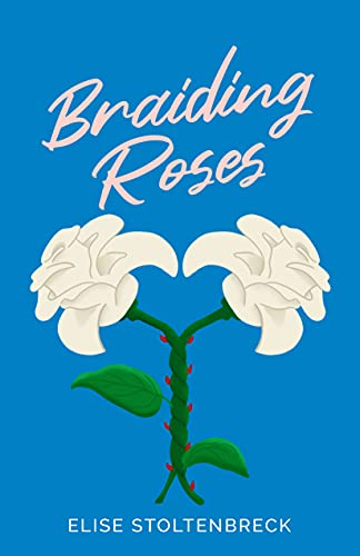 Book Cover of Braiding Roses