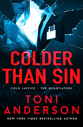 Book Cover of Colder Than Sin: A totally addictive romantic thriller you won't be able to put down (Cold Justice - The Negotiators Book 2)