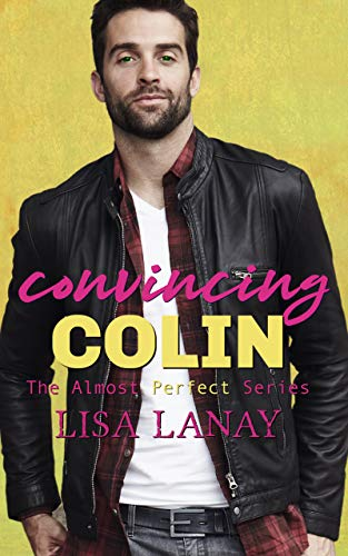 Book Cover of Convincing Colin (Almost Perfect Series Book 5)