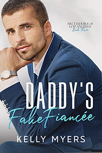Book Cover of Daddy's Fake Fiancée (Big Daddies of Los Angeles Book 3)