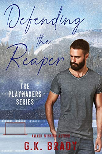 Book Cover of Defending the Reaper: A Standalone Steamy Sports Romance (The Playmakers Series Hockey Romances Book 5)