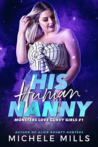 Book Cover of His Human Nanny (Monsters Love Curvy Girls Book 1)