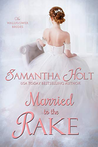Book Cover of Married to the Rake (The Wallflower Brides Book 1)