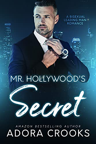 Book Cover of Mr. Hollywood's Secret: A Leading Man Bisexual Romance