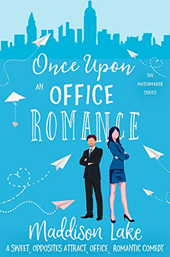 Book Cover of Once Upon An Office Romance: An Opposites Attract, Workplace, Romantic Comedy (The Matchmaker Series)