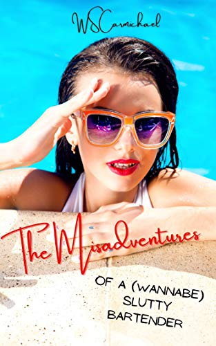 Book Cover of The Misadventures of a (Wannabe) Slutty Bartender