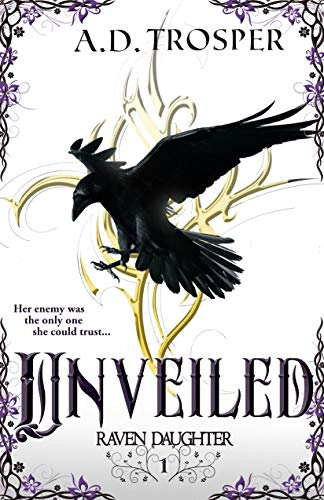 Book Cover of Unveiled: A Mature Young Adult Fantasy Romance (Raven Daughter Book 1)