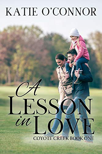 Book Cover of A Lesson In Love: Coyote Creek Book 1