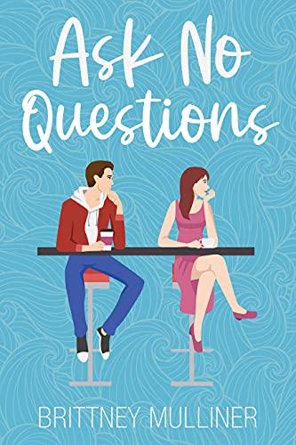 Book Cover of Ask No Questions (No Regrets Series Book 1)
