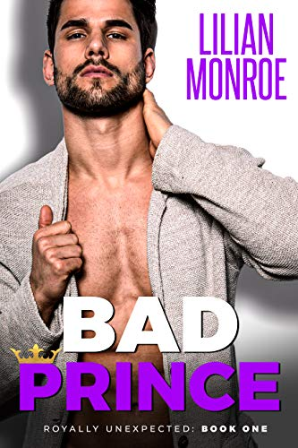 Book Cover of Bad Prince: An Accidental Pregnancy Romance (Royally Unexpected)