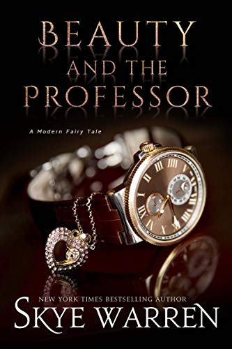 Book Cover of Beauty and the Professor (A Modern Fairy Tale Duet Book 1)