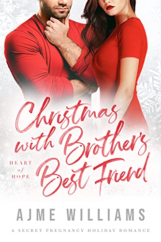 Book Cover of Christmas with Brother's Best Friend: A Secret Pregnancy Holiday Romance (Heart of Hope)